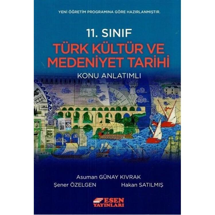 Esen Yayınları 11. Sınıf Türk Kültür ve Medeniyet Tarihi Konu Anlatımlı