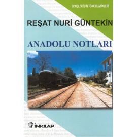 Anadolu Notları - Reşat Nuri Güntekin