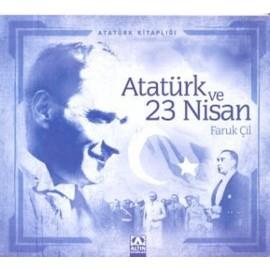 Atatürk ve 23 Nisan - Faruk Çil